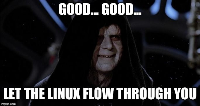Star Wars emperor let the Linux flow through you