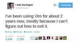 Been using vim for 2 years now, mostly because can't figure out how to exit